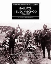 Gallipoli i Bliski Wschód 1914-1918