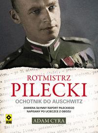 Rotmistrz Pilecki Ochotnik do Auschwitz