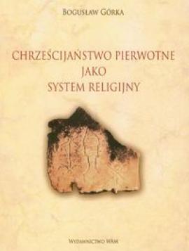 Chrześcijaństwo pierwotne jako system religijny