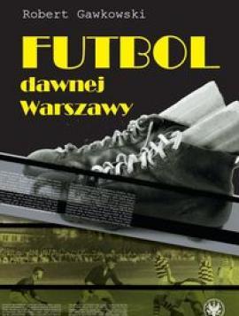 Futbol dawnej Warszawy