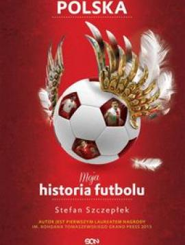 Moja historia futbolu. Tom 2 - Polska